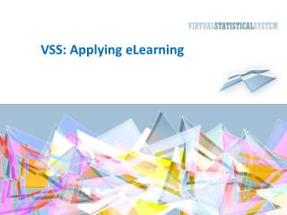 VSS: Applying eLearning