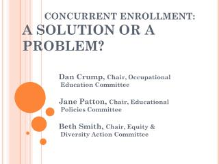 CONCURRENT ENROLLMENT:  A SOLUTION OR A PROBLEM?