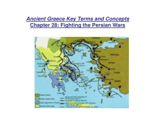 Ancient Greece Key Terms and Concepts Chapter 28: Fighting the Persian Wars