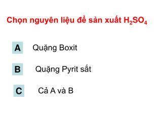 Chọn nguyên liệu để sản xuất H 2 SO 4
