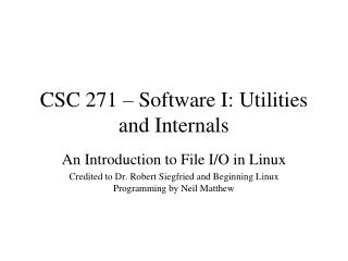 CSC 271 – Software I: Utilities and Internals