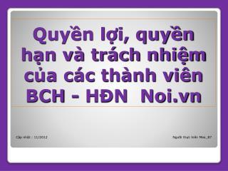 Quyền lợi, quyền hạn và trách nhiệm của các thành viên BCH - HĐN  Noi.vn