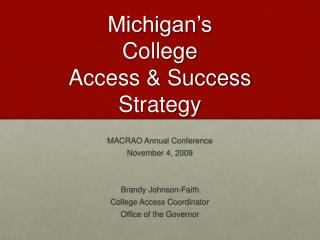 Michigan s  College  Access  Success  Strategy