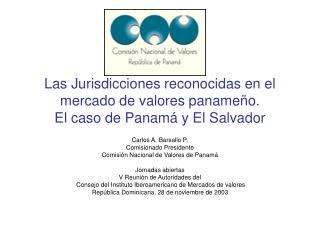 Las Jurisdicciones reconocidas en el mercado de valores panameño. El caso de Panamá y El Salvador