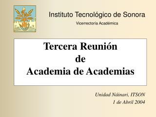 Tercera Reunión  de  Academia de Academias