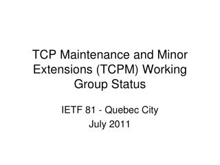 TCP Maintenance and Minor Extensions (TCPM) Working Group Status