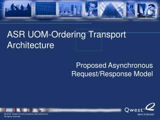 ASR UOM-Ordering Transport Architecture