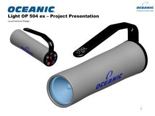 Light OP 504 ex � Project Presentation