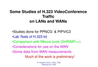Some Studies of H.323 VideoConference Traffic  on LANs and WANs