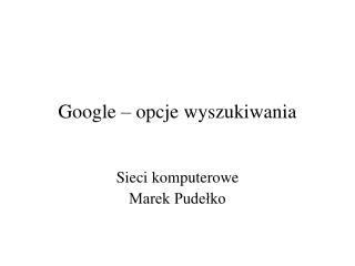 Google –  opcje wyszukiwania