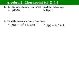 Algebra 2: Checkpoint 6.3 & 6.4