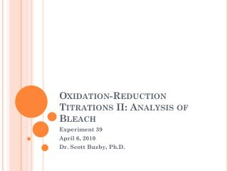 Oxidation-Reduction Titrations II: Analysis of Bleach