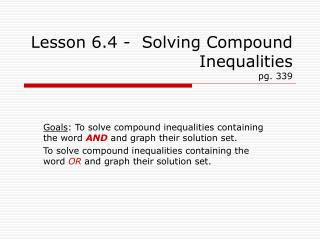 Lesson 6.4 -  Solving Compound Inequalities  pg. 339