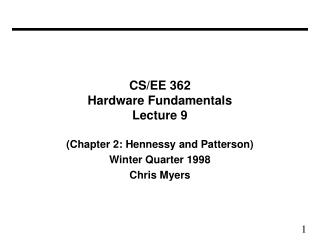 CS/EE 362 Hardware Fundamentals Lecture 9