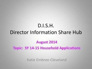 D.I.S.H. Director Information Share Hub