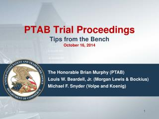 PTAB Trial  Proceedings Tips from the Bench October 16, 2014