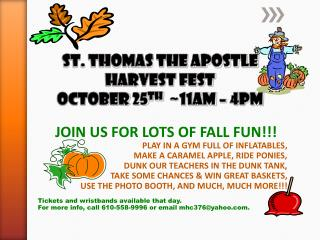 ST. THOMAS THE APOSTLE HARVEST FEST  OCTOBER 25 th   ~11am � 4pm