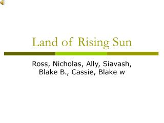 Land of Rising Sun