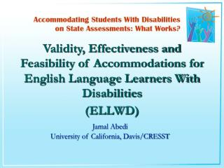 Validity, Effectiveness and Feasibility of Accommodations for English Language Learners With Disabilities  ELLWD