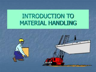 INTRODUCTION TO MATERIAL HANDLING