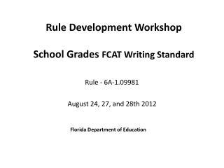 Rule Development Workshop School Grades  FCAT Writing Standard
