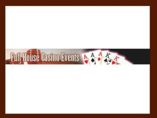 Full House Casino Events - Orange County's Premiere Casino Party Experts