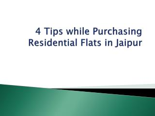 4 Tips while Purchasing Residential Flats in Jaipur