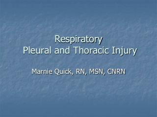Respiratory  Pleural and Thoracic Injury
