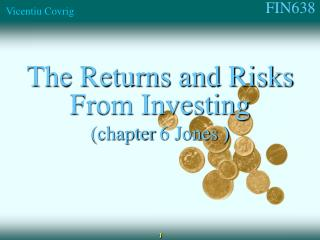 The Returns and Risks From Investing (chapter  6 Jones )