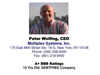 Peter Wolfing, CEO Multiplex Systems, Inc. 175 East 96th Street Ste. 18-G,New York,NY10128