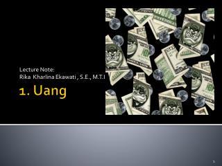 1.  Uang
