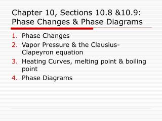 Chapter 10, Sections 10.8 &10.9: Phase Changes & Phase Diagrams
