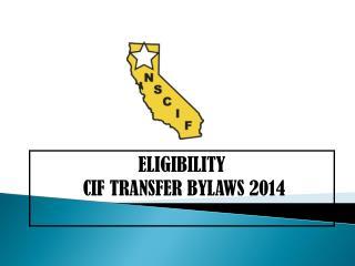ELIGIBILITY  CIF TRANSFER BYLAWS 2014