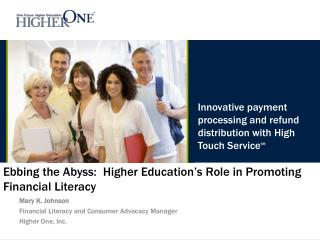 Ebbing the Abyss:  Higher Education s Role in Promoting Financial Literacy
