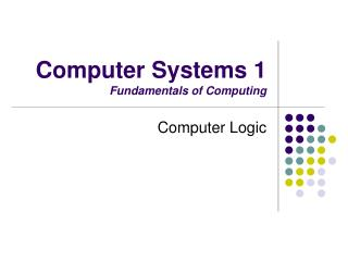 Computer Systems 1 Fundamentals of Computing