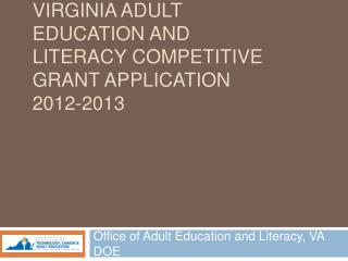 Virginia Adult Education and Literacy Competitive Grant Application 2012-2013