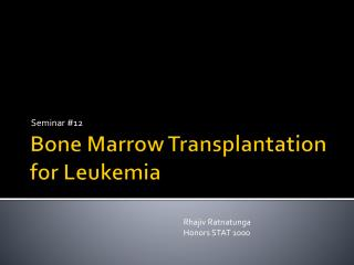 Bone Marrow Transplantation for Leukemia