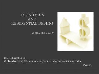 E conomics and residential desing A liAkbar Rahimian.M