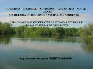 GOBIERNO REGIONAL AUTONOMO ATLANTICO NORTE GRAAN SECRETARIA DE RECURSOS NATURALES Y AMBIENTE .