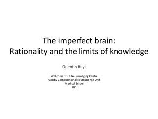 The imperfect brain: Rationality and the limits of knowledge