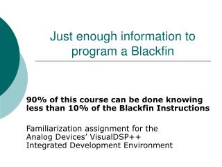 Just enough information to program a Blackfin