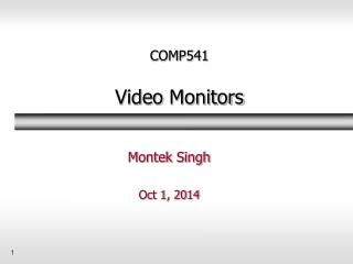 COMP541 Video  Monitors