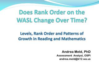 Andrea Meld, PhD Assessment  Analyst, OSPI andreald@k12.wa