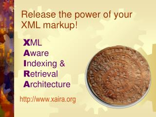 Release the power of your XML markup!