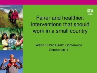 Fairer and healthier: interventions that should work in a small country