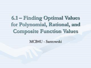 6.1 – Finding Optimal Values for Polynomial, Rational, and Composite Function Values