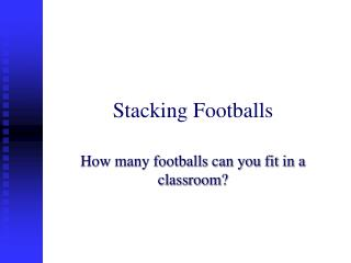Stacking Footballs