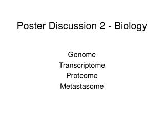 Poster Discussion 2 - Biology