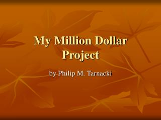 My Million Dollar Project