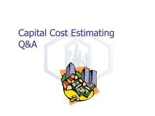 Capital Cost Estimating Q&A